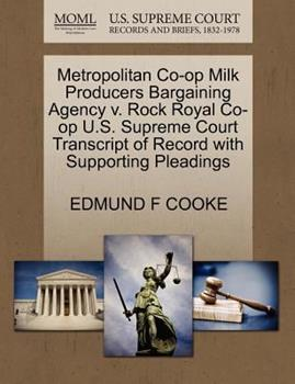 Paperback Metropolitan Co-Op Milk Producers Bargaining Agency V. Rock Royal Co-Op U. S. Supreme Court Transcript of Record with Supporting Pleadings Book