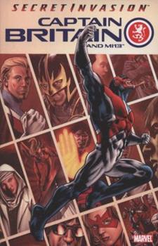 Captain Britain and MI13 Volume 1: Secret Invasion - Book  of the Marvel Team-Up 1972