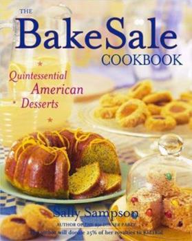 The Bake Sale Cookbook: Quintessential American Desserts 0684862298 Book Cover