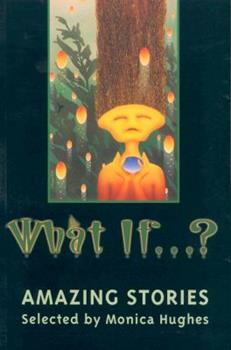 What If...?: Amazing Stories 0887764584 Book Cover