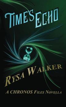 Time's Echo - Book #1.5 of the Chronos Files