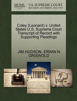 Paperback Coley V. United States U. S. Supreme Court Transcript of Record with Supporting Pleadings Book