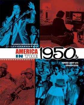 America in the 1950's - Book #6 of the Decades of Twentieth-Century America