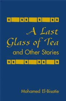 A Last Glass of Tea: And Other Stories 089410800X Book Cover