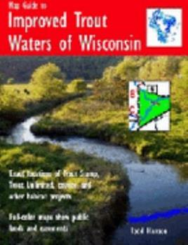 Map Guide to Improved Trout Waters of Wisconsin B0041E0QE6 Book Cover