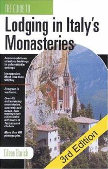 The Guide to Lodging in Italy's Monasteries: Inexpensive Accommodations, Remarkable Historic Buildings, Unforgettable Settings 1884465269 Book Cover
