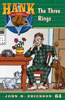 The Case of the Three Rings - Book #64 of the Hank the Cowdog