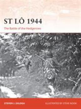 St Lô 1944: The Battle of the Hedgerows - Book #308 of the Osprey Campaign