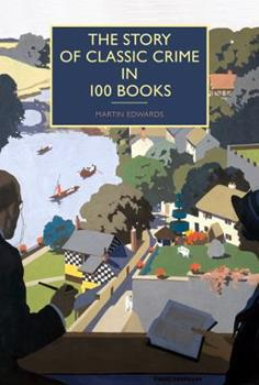 The Story of Classic Crime in 100 Books 1464207232 Book Cover