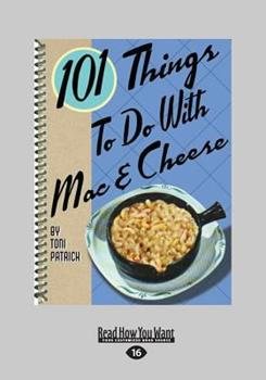 101 Things to Do with Mac & Cheese (101 Things to Do) 1423601785 Book Cover