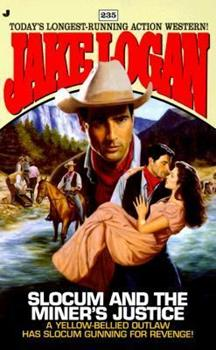 Slocum and the Miner's Justice - Book #235 of the Slocum