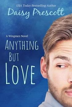 Anything but Love - Book #3 of the Wingmen