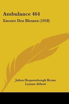 Paperback Ambulance 464 : Encore des Blesses (1918) Book