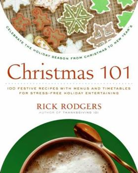 Christmas 101: Celebrate the Holiday Season - From Christmas to New Year's 006122734X Book Cover