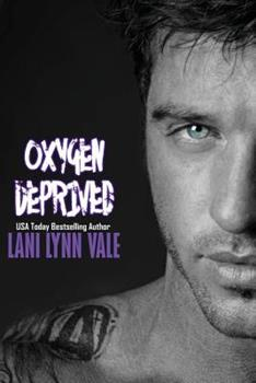 Oxygen Deprived - Book #3 of the Kilgore Fire