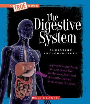 The Digestive System - Book  of the A True Book
