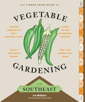 Paperback The Timber Press Guide to Vegetable Gardening in the Southeast Book