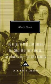 The Prime of Miss Jean Brodie / The Girls of Slender Means / The Driver's Seat / The Only Problem 1400042062 Book Cover