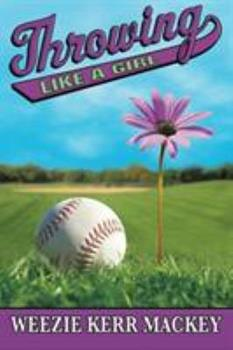 Throwing Like a Girl 0761453423 Book Cover