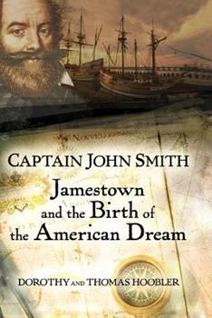 Captain John Smith: Jamestown and the Birth of the American Dream 0471485845 Book Cover