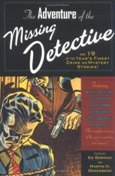 The Adventure of the Missing Detective and 19 of the Year's Finest Crime and Mystery Stories - Book #2004 of the Year's Finest Crime and Mystery Stories