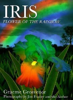 Iris: Flower of the Rainbow 0864177771 Book Cover
