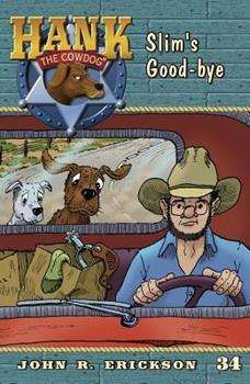 Slim's Good-Bye - Book #34 of the Hank the Cowdog