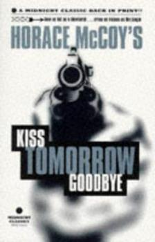 Kiss Tomorrow Goodbye 1852424338 Book Cover