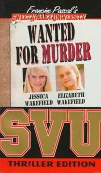 Wanted For Murder - Book #1 of the Sweet Valley University Thriller Editions