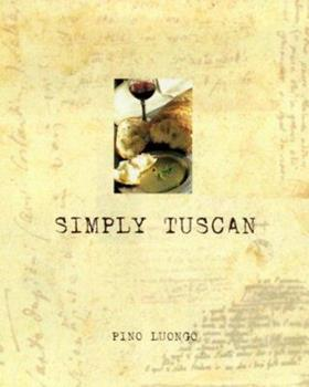 Simply Tuscan: Recipes for a Well-Lived Life 0385492901 Book Cover