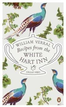 Recipes from the White Hart Inn - Book #18 of the Penguin Great Food