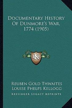 Paperback Documentary History of Dunmore's War 1774 Book
