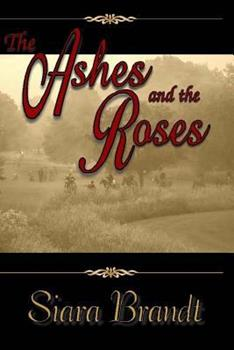 Paperback The Ashes and the Roses: A Novel of the Civil War Book