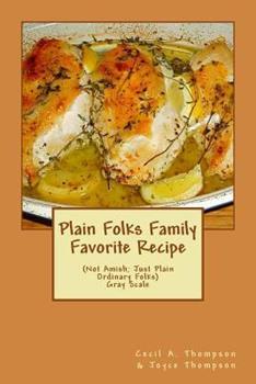 Paperback Plain Folks Family Favorite Recipe-GRAY SCALE: (Not Amish - Just Plain Ordinary Folks) Book