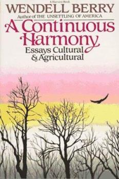 A Continuous Harmony: Essays Cultural and Agricultural 0156225751 Book Cover