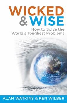 Wicked  Wise: How to Solve the World's Toughest Problems 1909273643 Book Cover