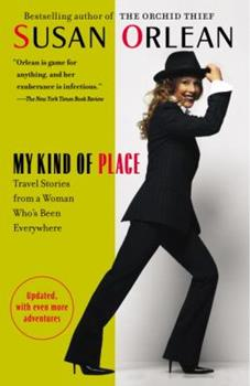 My Kind of Place: Travel Stories from a Woman Who's Been Everywhere 0812974875 Book Cover