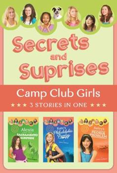 Secrets and Surprises: 3 Stories in 1 - Book  of the Camp Club Girls