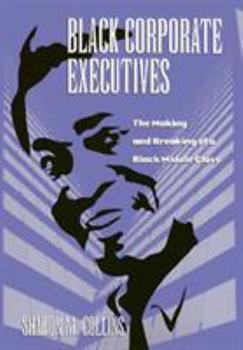 Black Corporate Executives (Labor And Social Change) - Book  of the Labor and Social Change