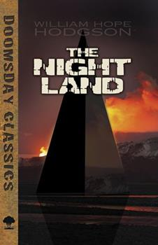 The Night Land 1935869604 Book Cover