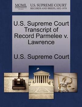 Paperback U. S. Supreme Court Transcript of Record Parmelee V. Lawrence Book