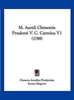 Paperback M Aureli Clementis Prudenti V C Carmina V1 Book
