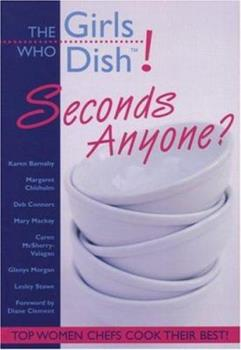 Girls Who Dish! Seconds Anyone? 155110945X Book Cover