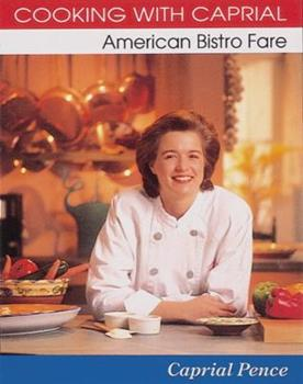Hardcover Cooking with Caprial : American Bistro Fare Book