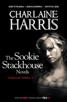 True Blood Omnibus 2: Dead to the World, Dead as a Doornail, Definitely Dead - Book  of the Sookie Stackhouse