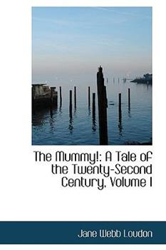 Paperback The Mummy!: A Tale of the Twenty-Second Century, Volume I Book