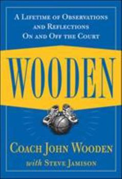 Hardcover Wooden: A Lifetime of Observations and Reflections on and Off the Court Book