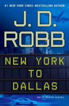 Hardcover New York to Dallas (In Death) Book