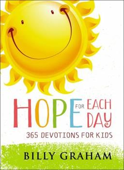 Hope for Each Day: 365 Devotions for Kids 0718086171 Book Cover