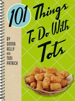 101 Things to Do with Tots 142365157X Book Cover